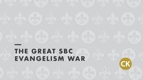 The Great SBC Evangelism War