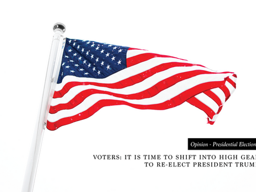 Voters: It is time to shift into high gear to re-elect President Trump