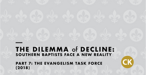 The Dilemma of Decline: Part 7 - The Evangelism Task Force (2018)