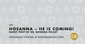 Hosanna – He is Coming!