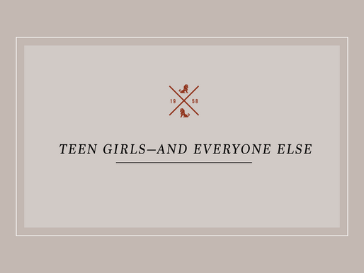 Teen Girls—And Everyone Else