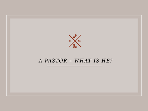 A Pastor – What Is He?