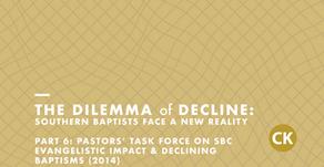 The Dilemma of Decline: Part 6 -Pastors' Task Force on SBC Evangelistic Impact & Declining Baptisms