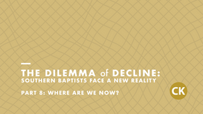 The Dilemma of Decline: Part 8 - Where Are We Now?