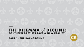 The Dilemma of Decline: Southern Baptists Face a New Reality - Part 1: The Background