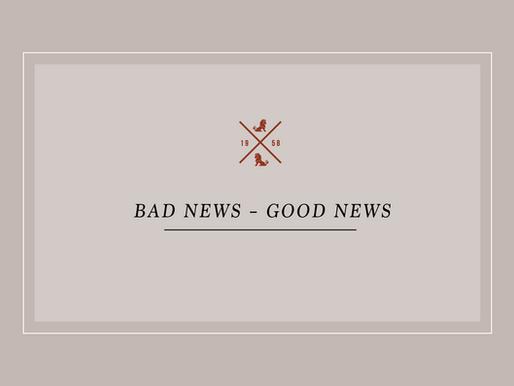 Bad News – Good News