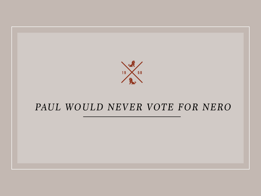 Paul Would Never Vote for Nero