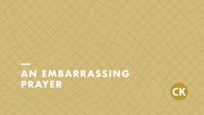 An Embarrassing Prayer