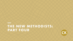 The New Methodists, Part Four