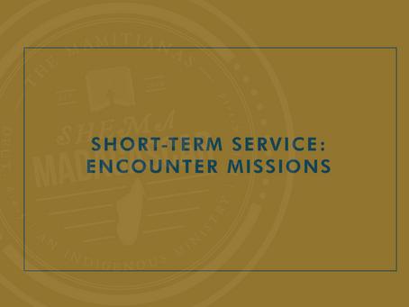 Short-term Service: Encounter Missions