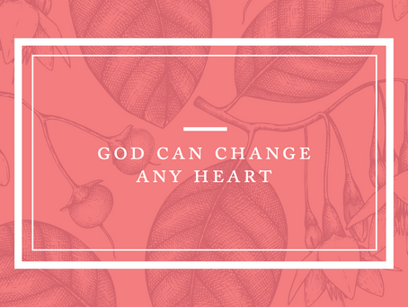 God Can Change Any Heart
