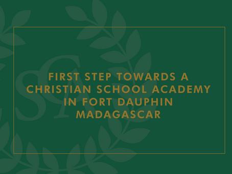 First Step towards a Christian School Academy in Fort Dauphin Madagascar