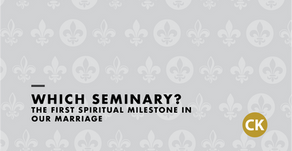 Which Seminary? The First Spiritual Milestone in Our Marriage