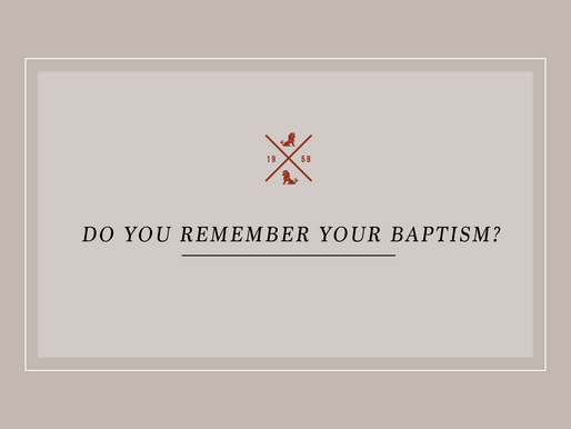 Do You Remember Your Baptism?