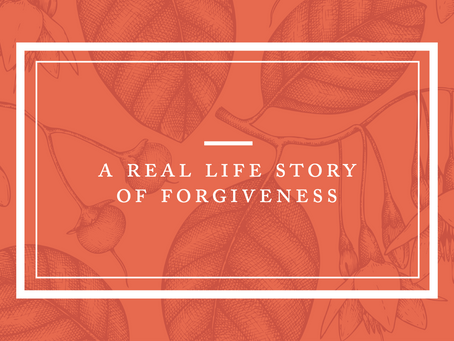 A Real Life Story of Forgiveness