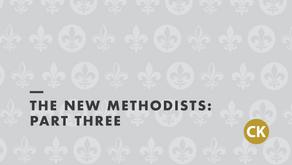 The New Methodists, Part Three