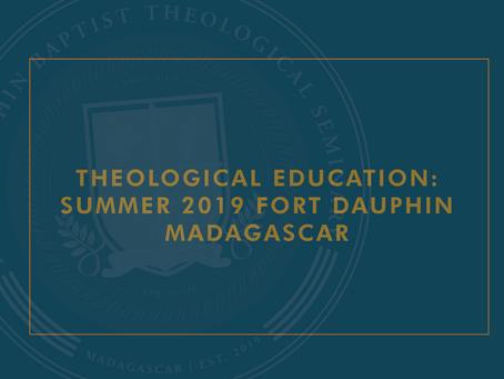 Theological Education: Summer 2019 Fort Dauphin Madagascar