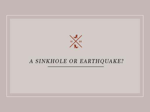 A Sinkhole or Earthquake?