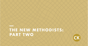 The New Methodists, Part Two