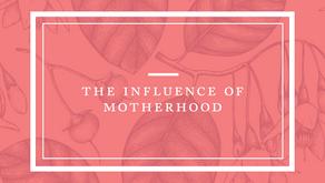 The Influence of Motherhood