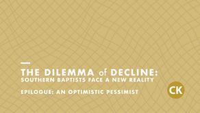 The Dilemma of Decline: Epilogue - An Optimistic Pessimist