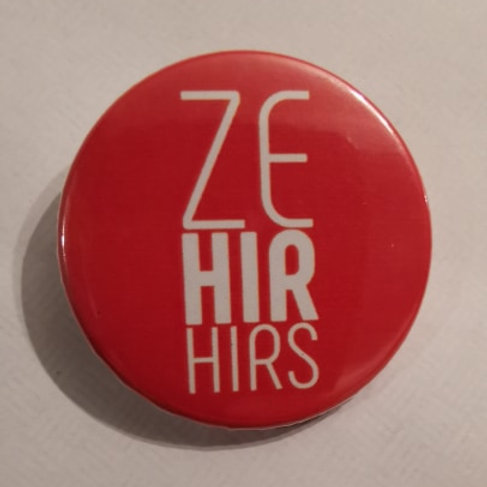 Pronoun Badge-Ze,Hir,Hirs
