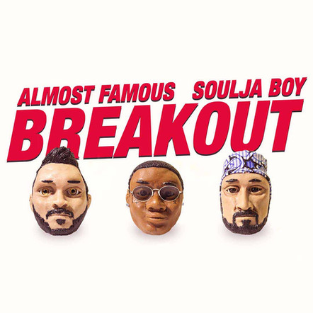 Almost Famous+Soulja Boy - Breakout