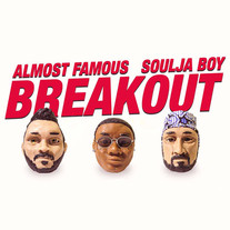 Almost Famous+Soulja Boy - Breakout