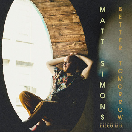 Matt Simons - Better Tomorrow (Disco Mix)