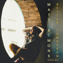Matt Simons - Better Tomorrow (Disco Mix)