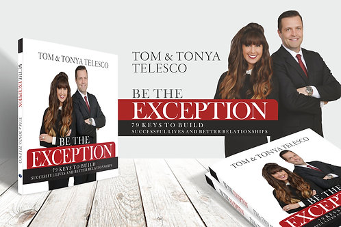 BE THE EXCEPTION ~ 79 Keys To Build Successful Lives and Better Relationships