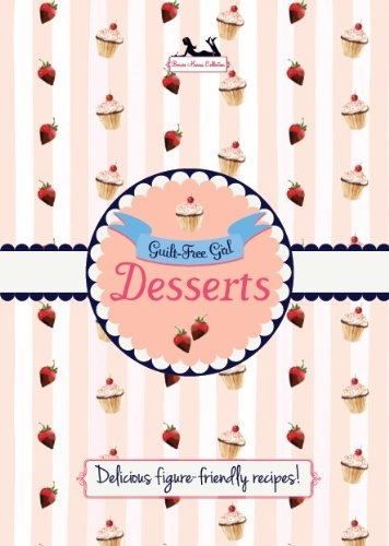 Guilt Free Girl Desserts Book