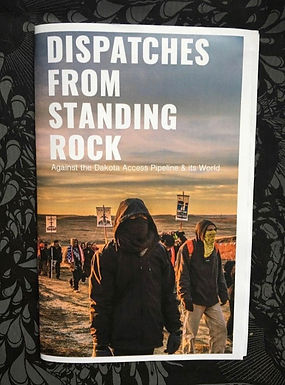 Dispatches from Standing Rock: Against the Dakota Access Pipeline & its World