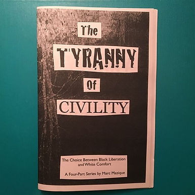 The Tyranny of Civility: The Choice Between Black Liberation and White Comfort