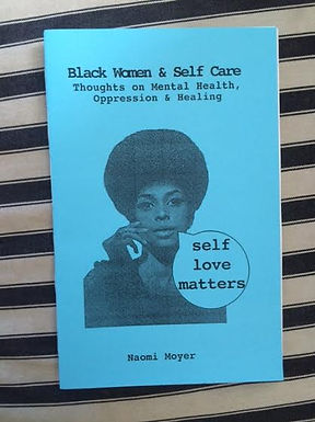 Black Women & Self Care: Thoughts on Mental Health, Oppression, & Healing