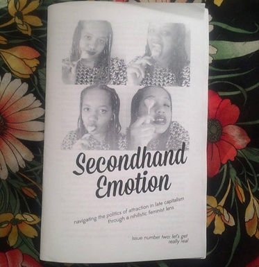 Secondhand Emotion: A zine about love, anxiety, gender, race and feelings