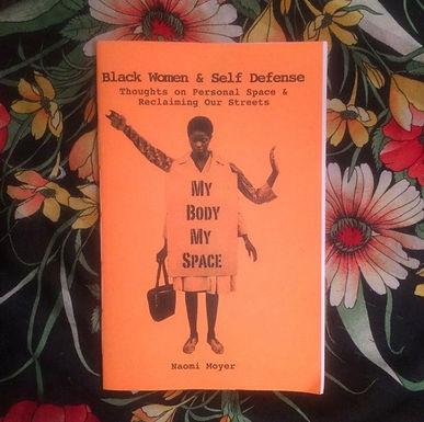 Black Women & Self Defense: Thoughts on Personal Space & Reclaiming Our Streets