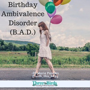 Photo of woman walking, carrying balloons, looking sad. Script says: Birthday Ambivalence Disorder (B.A.D.)