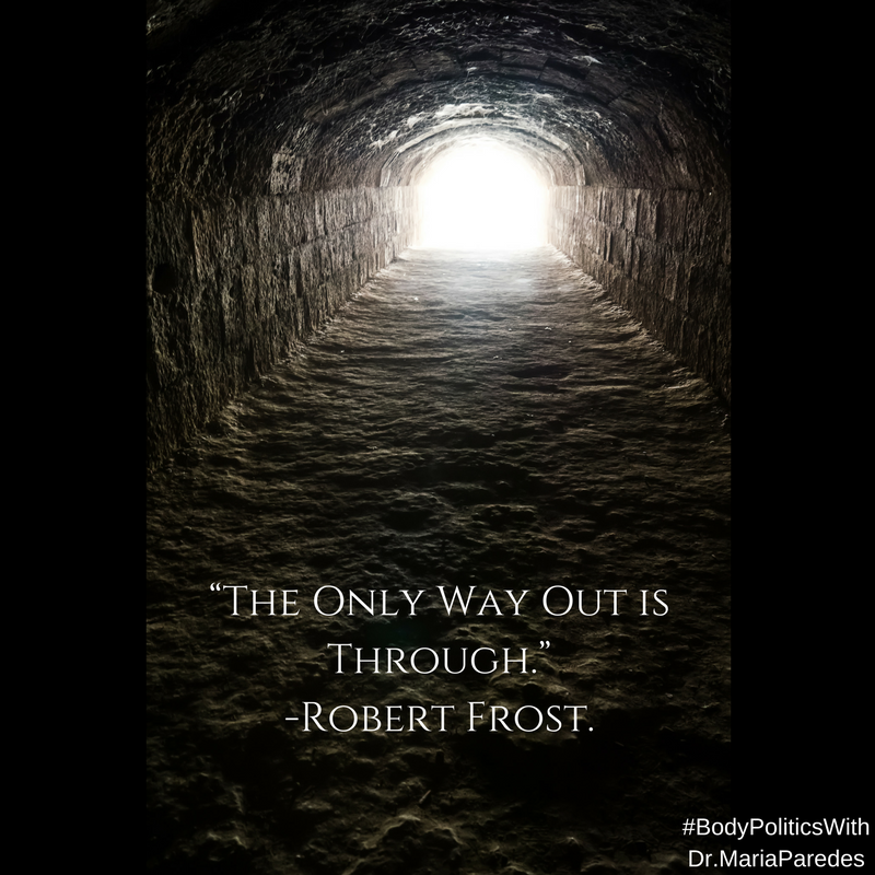 """image of light at the end of a tunnel. With Quote """"The only way out is through."""" -Robert Frost"""