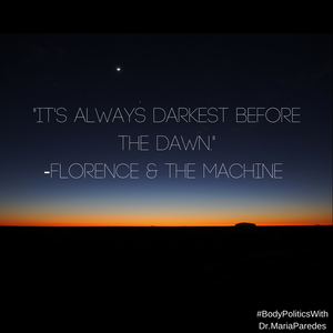 "Image of Dawn with Lyric ""It's always darkest before the dawn."" -Florence & The Machine"