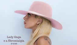 Lady Gaga e a fibromialgia