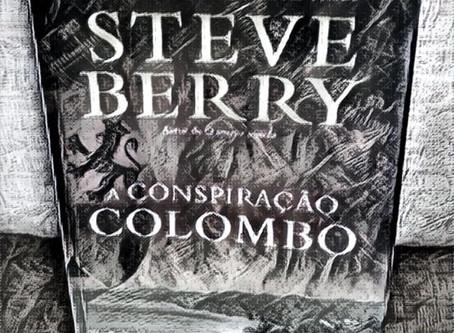 Resenha do livro A CONSPIRAÇÃO COLOMBO – STEVE BERRY