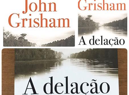 Resenha do livro A DELAÇÃO – JOHN GRISHAM