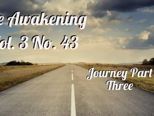 """Awakening: The Journey Part Three """"Awakening Awareness"""""""