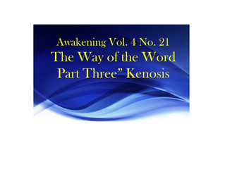 The Way of the Word (Part Three) Kenosis (The self-emptying Word)