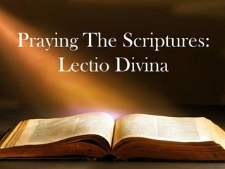 Praying The Scriptures: Lectio Divina