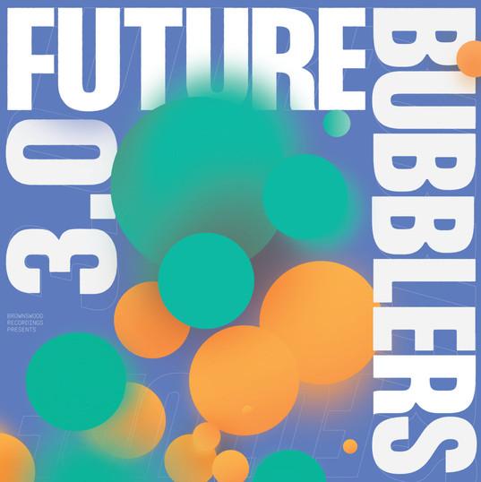 Future Bubblers 3.0.jpg