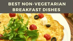 7 Best Non-Vegetarian Breakfast Dishes - TWI