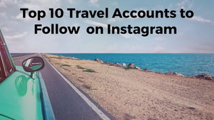 Top 10 Travel Accounts to Follow Instantly on Instagram - The Wanderer India