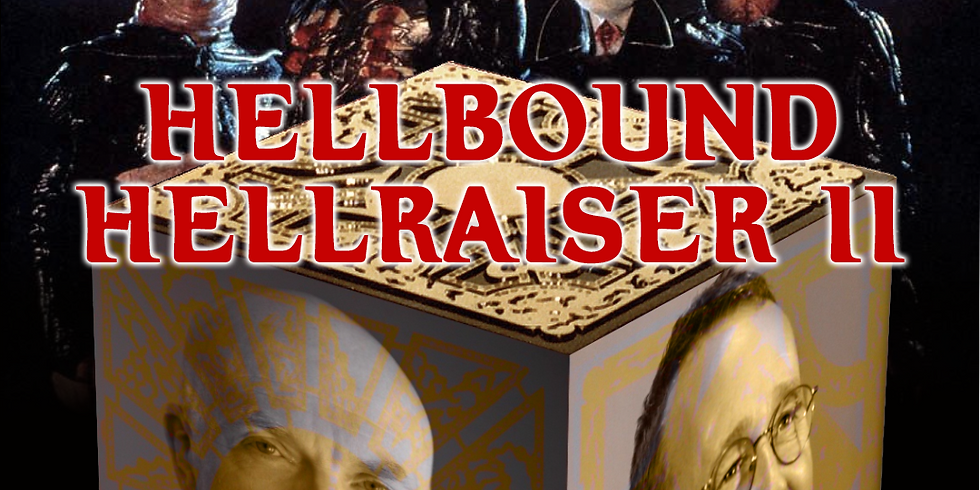 Hellbound: Hellraiser II Watch Party w/ Cast and Crew